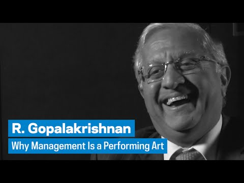 R. Gopalakrishnan: Why Management Is a Performing Art