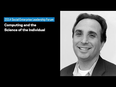 Social Enterprise Leadership Forum: Computing and the Science of the Individual