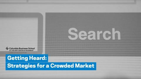 Embedded thumbnail for Getting Heard: Strategies for a Crowded Market