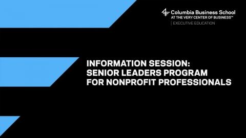 Embedded thumbnail for Information Session for the Senior Leaders Program for Nonprofit Professionals