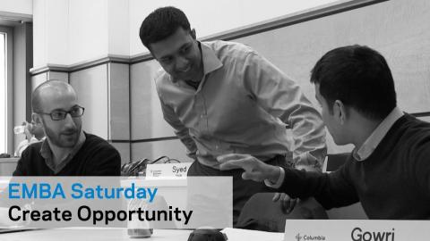 Embedded thumbnail for EMBA Saturday: Create Opportunity