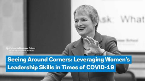 Embedded thumbnail for Seeing Around Corners: Leveraging Women's Leadership Skills in Times of COVID-19