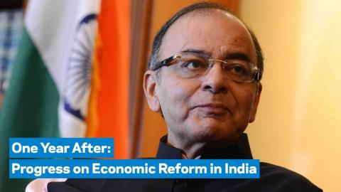 Embedded thumbnail for One Year After: Progress on Economic Reform in India