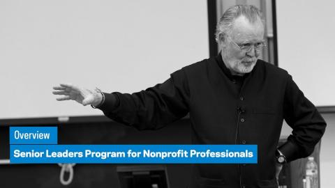 Embedded thumbnail for Senior Leaders Program for Nonprofit Professionals: Overview