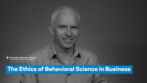 Embedded thumbnail for The Ethics of Behavioral Science in Business