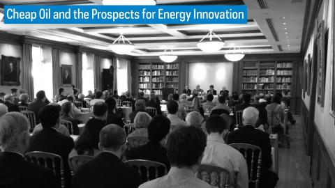 Embedded thumbnail for Cheap Oil and the Prospects for Energy Innovation