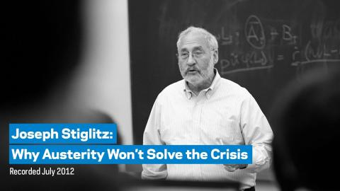 Embedded thumbnail for Joseph Stiglitz: Why Austerity Won't Solve the Crisis (Recorded July 2012)