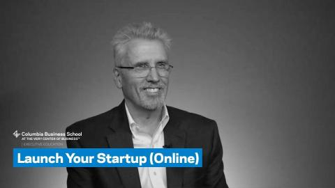 Embedded thumbnail for Launch Your Startup (Online): Overview