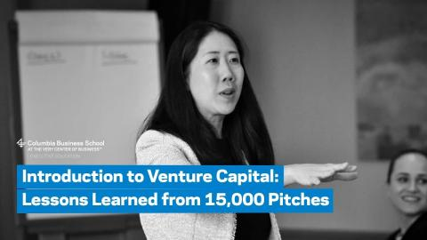 Embedded thumbnail for Introduction to Venture Capital: Lessons Learned from 15,000 Pitches