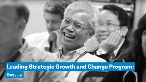 Embedded thumbnail for Leading Strategic Growth and Change Program: Overview