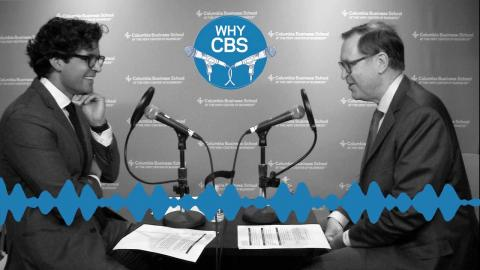 Embedded thumbnail for Why CBS Podcast: Dean Glenn Hubbard (Excerpt)