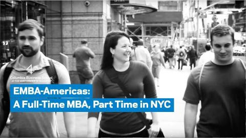 Embedded thumbnail for EMBA-Americas: Full-Time MBA, Part Time in NYC