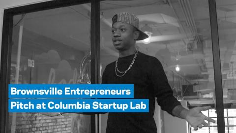 Embedded thumbnail for Brownsville Entrepreneurs Pitch at Columbia Startup Lab