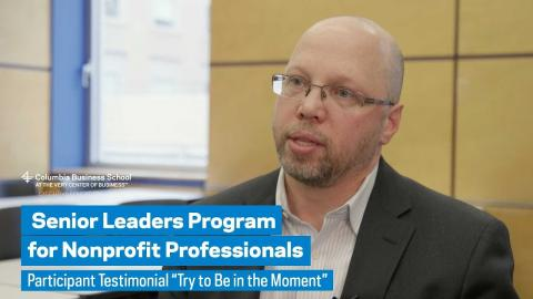 "Embedded thumbnail for Senior Leaders Program: Participant Testimonial ""Try to Be in the Moment"""
