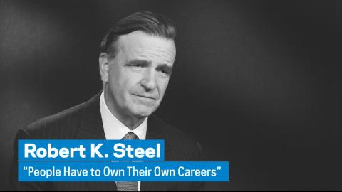 "Embedded thumbnail for Robert K. Steel: ""People Have to Own Their Own Careers"""