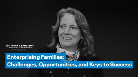 Embedded thumbnail for Enterprising Families: Challenges, Opportunities, and Keys to Success