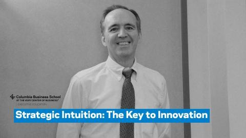 Embedded thumbnail for Strategic Intuition: The Key to Innovation
