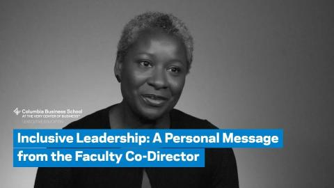 Embedded thumbnail for Inclusive Leadership: A Personal Message from the Faculty Co-Director