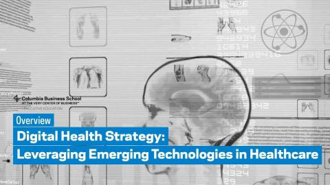 Embedded thumbnail for Digital Health Strategy: Leveraging Emerging Technologies in Healthcare